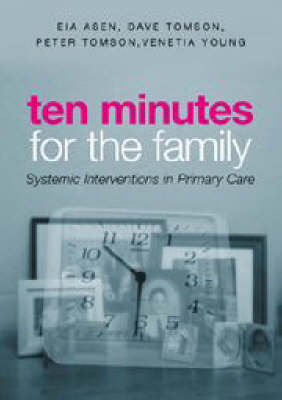 Ten Minutes for the Family: Systemic Interventions in Primary Care (Paperback)