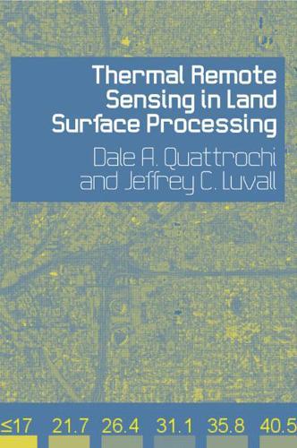 Thermal Remote Sensing in Land Surface Processing (Hardback)