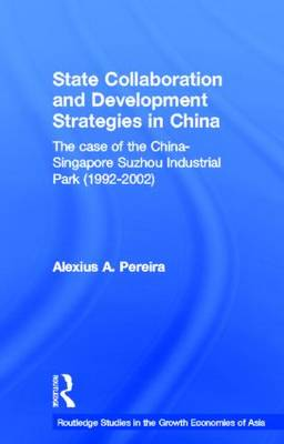 State Collaboration and Development Strategies in China - Routledge Studies in the Growth Economies of Asia (Hardback)