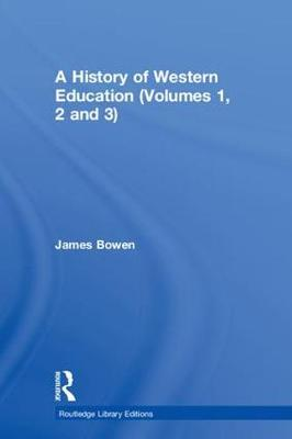 A History of Western Education (Volumes 1, 2 and 3) - Routledge Library Editions (Hardback)