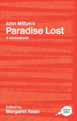 John Milton's Paradise Lost: A Routledge Study Guide and Sourcebook - Routledge Guides to Literature (Paperback)