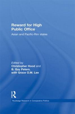 Reward for High Public Office: Asian and Pacific Rim States - Routledge Research in Comparative Politics (Hardback)