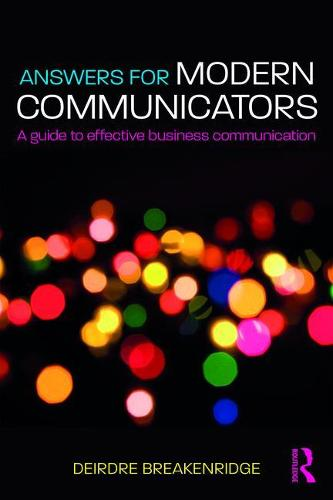 Answers for Modern Communicators: A Guide to Effective Business Communication (Paperback)