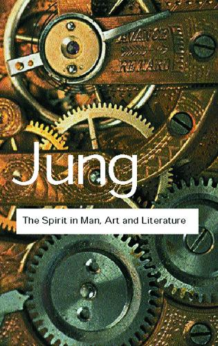 The Spirit in Man, Art and Literature - Routledge Classics (Paperback)
