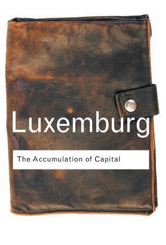 The Accumulation of Capital - Routledge Classics (Paperback)