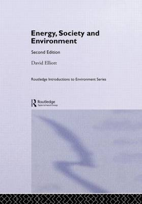 Energy, Society and Environment - Routledge Introductions to Environment: Environment and Society Texts (Hardback)