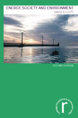 Energy, Society and Environment - Routledge Introductions to Environment: Environment and Society Texts (Paperback)
