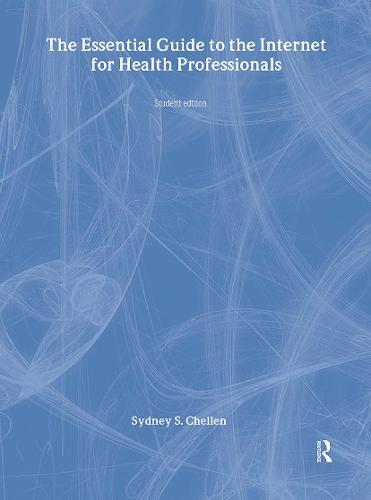 The Essential Guide to the Internet for Health Professionals (Hardback)