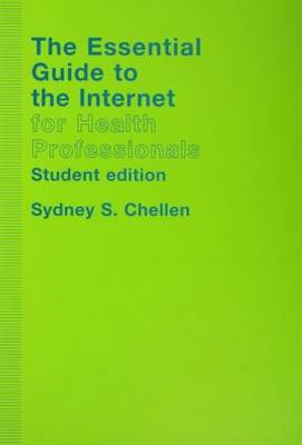 The Essential Guide to the Internet for Health Professionals (Paperback)