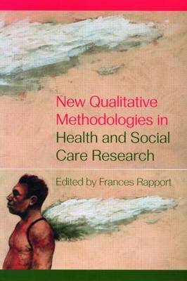 New Qualitative Methodologies in Health and Social Care Research (Paperback)