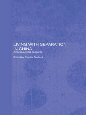 Living with Separation in China: Anthropological Accounts (Hardback)