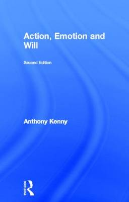 Action, Emotion and Will (Hardback)