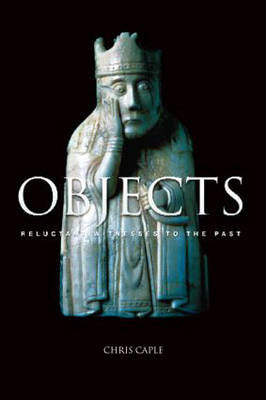 Objects: Reluctant Witnesses to the Past (Paperback)