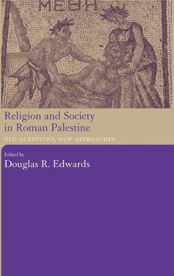 Religion and Society in Roman Palestine: Old Questions, New Approaches (Hardback)