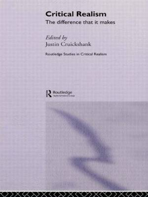 Critical Realism: The Difference it Makes - Routledge Studies in Critical Realism Routledge Critical Realism (Hardback)