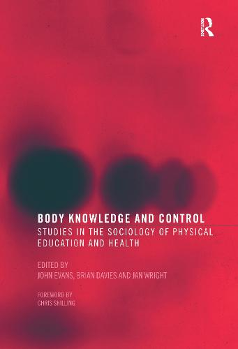 Body Knowledge and Control: Studies in the Sociology of Physical Education and Health (Hardback)