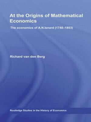 At the Origins of Mathematical Economics: The Economics of A.N. Isnard (1748-1803) (Hardback)
