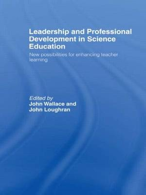 Leadership and Professional Development in Science Education: New Possibilities for Enhancing Teacher Learning (Hardback)
