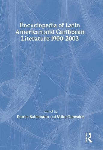 Encyclopedia of Twentieth-Century Latin American and Caribbean Literature, 1900-2003 (Paperback)
