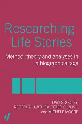 Researching Life Stories: Method, Theory and Analyses in a Biographical Age (Paperback)