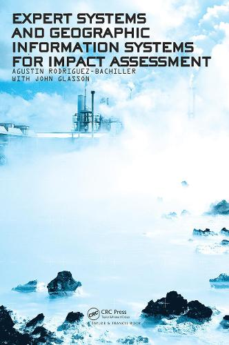 Expert Systems and Geographic Information Systems for Impact Assessment (Paperback)