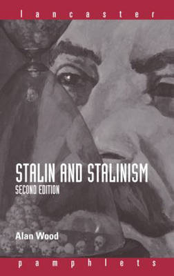 Stalin and Stalinism - Lancaster Pamphlets (Paperback)