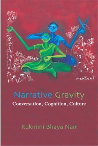 Narrative Gravity: Conversation, Cognition, Culture (Hardback)