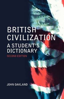 British Civilization: A Student's Dictionary (Paperback)