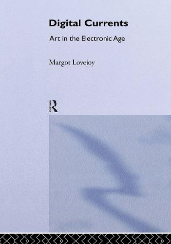 Digital Currents: Art in the Electronic Age (Hardback)