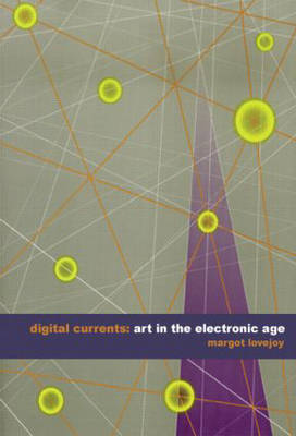 Digital Currents: Art in the Electronic Age (Paperback)