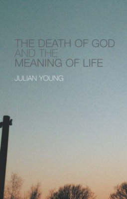 The Death of God and the Meaning of Life (Paperback)