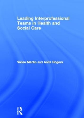 Leading Interprofessional Teams in Health and Social Care (Hardback)