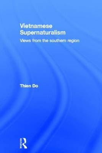 Vietnamese Supernaturalism: Views from the Southern Region (Hardback)