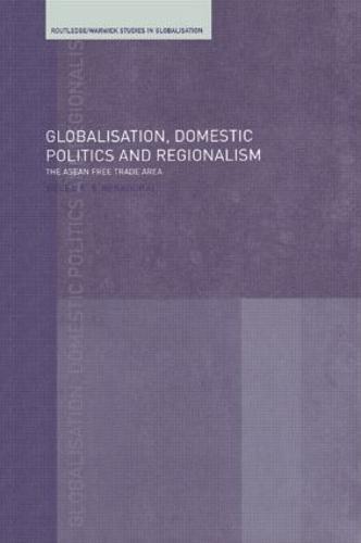Globalisation, Domestic Politics and Regionalism - Routledge Studies in Globalisation (Hardback)