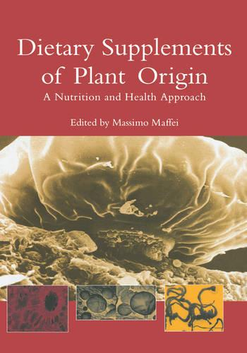 Dietary Supplements of Plant Origin: A Nutrition and Health Approach (Hardback)