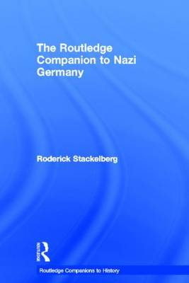 The Routledge Companion to Nazi Germany - Routledge Companions to History (Hardback)