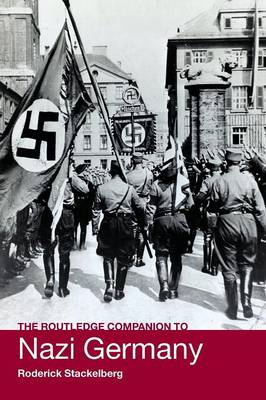 The Routledge Companion to Nazi Germany - Routledge Companions to History (Paperback)