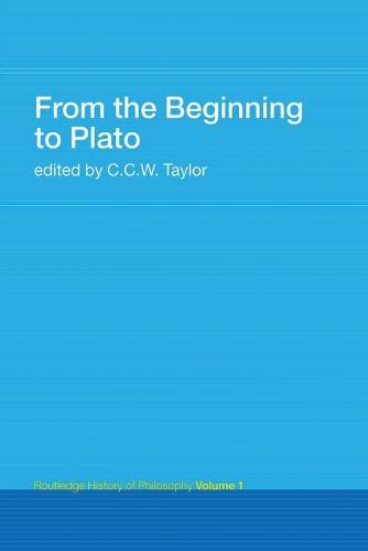 From the Beginning to Plato - Routledge History of Philosophy v. 1 (Paperback)