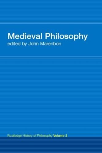 Routledge History of Philosophy Volume III: Medieval Philosophy - Routledge History of Philosophy (Paperback)