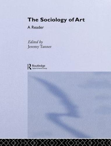 Sociology of Art: A Reader (Hardback)