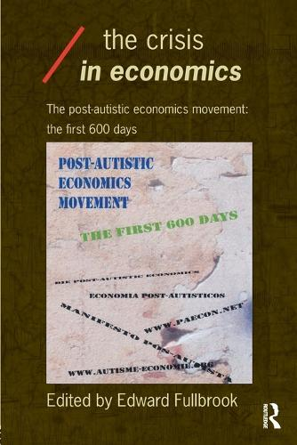 The Crisis in Economics - Economics as Social Theory (Paperback)