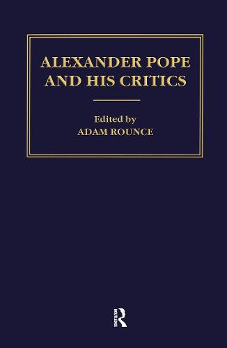 Alexander Pope and his Critics - Cultural Formations: The Eighteenth Century (Hardback)