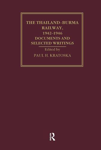 The Thailand-Burma Railway, 1942-1946: Documents and Selected Writings (Hardback)