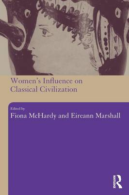 Women's Influence on Classical Civilization (Paperback)