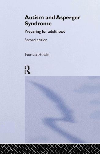 Autism and Asperger Syndrome: Preparing for Adulthood (Hardback)