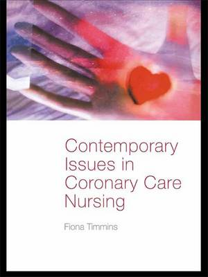 Contemporary Issues in Coronary Care Nursing (Hardback)