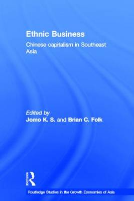 Ethnic Business: Chinese Capitalism in Southeast Asia - Routledge Studies in the Growth Economies of Asia (Hardback)