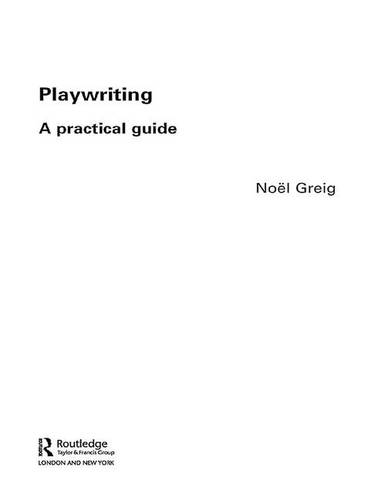 Playwriting: A Practical Guide (Hardback)
