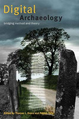 Digital Archaeology: Bridging Method and Theory (Paperback)