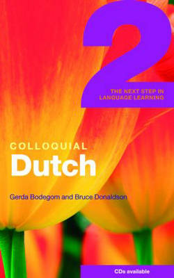 Colloquial Dutch 2: The Next Step in Language Learning (Paperback)